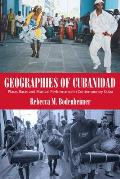 Geographies of Cubanidad: Place, Race, and Musical Performance in Contemporary Cuba (Caribbean Studies)