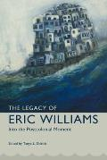 The Legacy of Eric Williams: Into the Postcolonial Moment (Caribbean Studies)