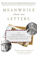 Meanwhile There Are Letters: The...