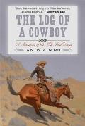 The Log of a Cowboy: A Narrative of the Trail Days