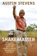 Snakemaster Wildlife Adventures with the Worlds Most Dangerous Reptiles