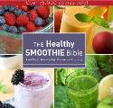 Healthy Smoothie Bible Lose Weight Detoxify Fight Disease & Live Long