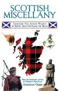 Scottish Miscellany Everything You Always Wanted to Know about Scotland the Brave