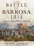 The Battle of Barrosa 1811: Forgotten Battle of the Peninsular War