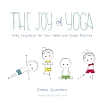 The Joy of Yoga: Fifty Sequences for Your Home and Studio Practice