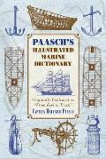Paasch's Illustrated Marine Dictionary: Originally Published as From Keel to Truck