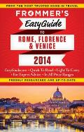 Frommer's EasyGuide to Rome, Florence & Venice [With Map] (Frommer's Easy Guides)