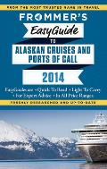 Frommer's EasyGuide to Alaskan Cruises and Ports of Call (Frommer's Easy Guides)