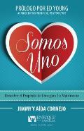 Somos Uno: Descubre El Proposito de Dios Para Tu Matrimonio = We Are One!