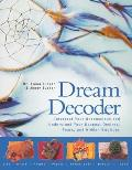 Dream Decoder: Interpret Your Unconscious and Understand Your Deepest Desires, Fears, and Hidden Emotions