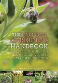 The Medicinal Gardening Handbook:...