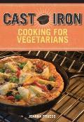 Cast Iron Vegetarian Cookbook