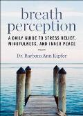 Breath Perception: A Daily Guide to Stress Relief, Mindfulness, and Inner Peace