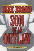Son of an Outlaw: A Western Story