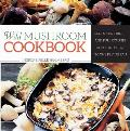Wild Mushroom Cookbook Soups Stir Fries & Full Courses from the Forest to the Frying Pan
