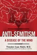 Anti-Semitism: A Disease of the Mind