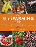 The Mini Farming Bible: The Complete Guide to Self Sufficiency on 1/4 Acre