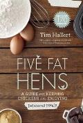Five Fat Hens: The Chicken and the Egg Cookbook