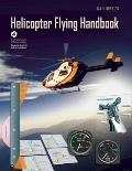 Helicopter Flying Handbook: FAA-H-8083-21a