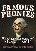 Famous Phonies: Legends, Fakes, and Frauds Who Changed History (Changed History)