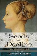 The House of Medici: Seeds of Decline