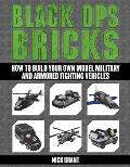Black Ops Bricks How to Build...