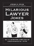Hilarious Lawyer Jokes: An Illustrated Caseload of Jurisprudential Jests
