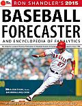 2015 Baseball Forecaster: An Encyclopedia of Fanalytics