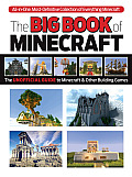 The Big Book of Minecraft: The Unofficial Guide to Minecraft and Other Building Games
