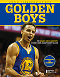 Golden Boys: The Golden State Warriors' Historic 2015 Championship Season