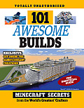 101 Awesome Builds: Minecraft(r)(TM) Secrets from the World's Greatest Crafters