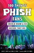 100 Things Phish Fans Should Know and Do Before They Die
