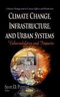 Climate Change, Infrastructure, and Urban Systems