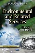 Environmental and Related Services: U.S. and Global Markets