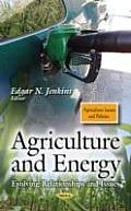 Agriculture and Energy: Evolving Relationships and Issues