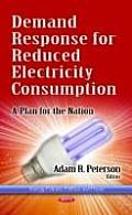 Demand Response for Reduced Electricity Consumption: a Plan for the Nation