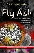 Fly Ash: Sources, Applications and Potential Environments Impacts