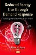 Reduced Energy Use Through Demand Response: Select Experiences From the U.S. & Abroad