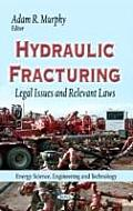 Hydraulic Fracturing: Legal Issues & Relevant Laws