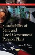Sustainability of State and Local Government Pension Plans: Trends and Strategies