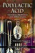 Polylactic Acid: Synthesis, Properties & Applications