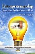 Entrepreneurship: Motivation, Performance and Risk