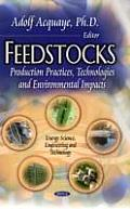 Feedstocks: Production Practices, Technologies & Environmental Impacts