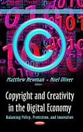 Copyright and Creativity in the Digital Economy