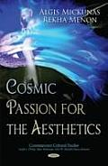 Cosmic Passion for the Aesthetics