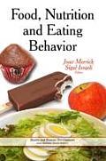 Food, Nutrition & Eating Behavior: Properties & Commercialization