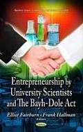 Entrepreneurship by University Scientists and the Bayh-Dole ACT