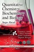 Quantitative Chemistry, Biochemistry & Biology: Steps Ahead