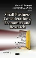 Small Business Considerations, Economics & Research: Volume 5