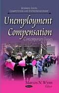 Unemployment Compensation: Contemporary Issues